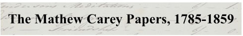 Mathew Carey Papers, 1785-1859