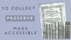 To collect, preserve, make accessible