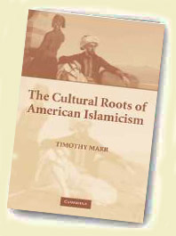 The Cultural Roots of  American Islamicism