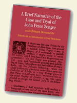 A Brief Narrative of the Case and Tryal of John Peter Zenger